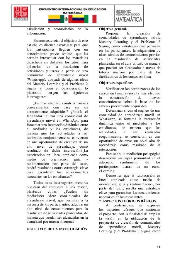 41 asimilación y acomodación de la información. En consecuencia, el objetivo de este estudio es diseñar estrategias para q...