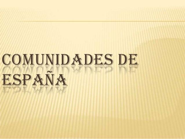 COMUNIDADES DEESPAÑA