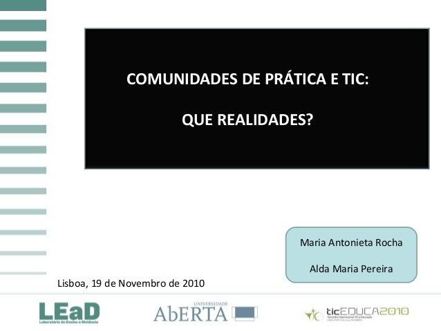 COMUNIDADES DE PRÁTICA E TIC: QUE REALIDADES? COMUNIDADES DE PRÁTICA E TIC: QUE REALIDADES? COMUNIDADES DE PRÁTICA E TIC: ...