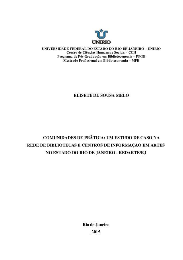 UNIVERSIDADE FEDERAL DO ESTADO DO RIO DE JANEIRO – UNIRIO Centro de Ciências Humanas e Sociais – CCH Programa de Pós-Gradu...