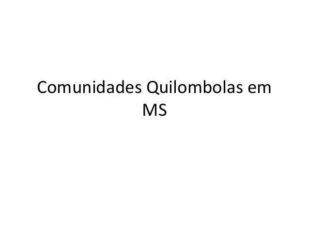 Comunidades Quilombolas em MS