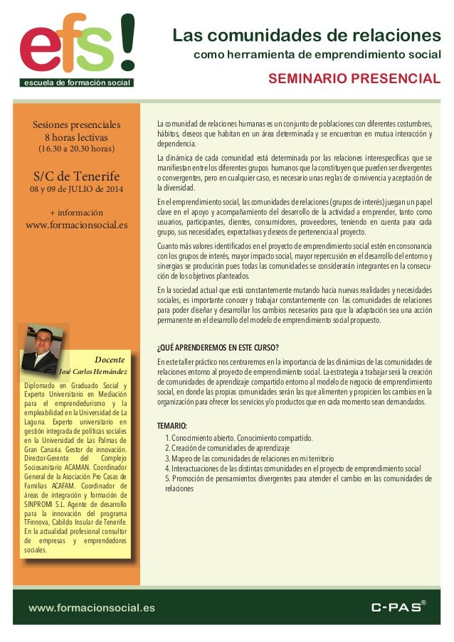 C-PAS® sfe !escuela de formación social www.formacionsocial.es Las comunidades de relaciones como herramienta de emprendim...