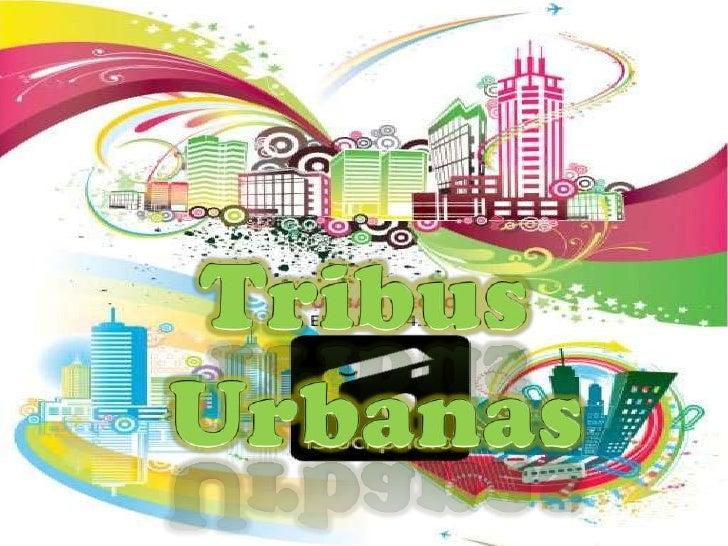 Tribus <br />Urbanas<br />