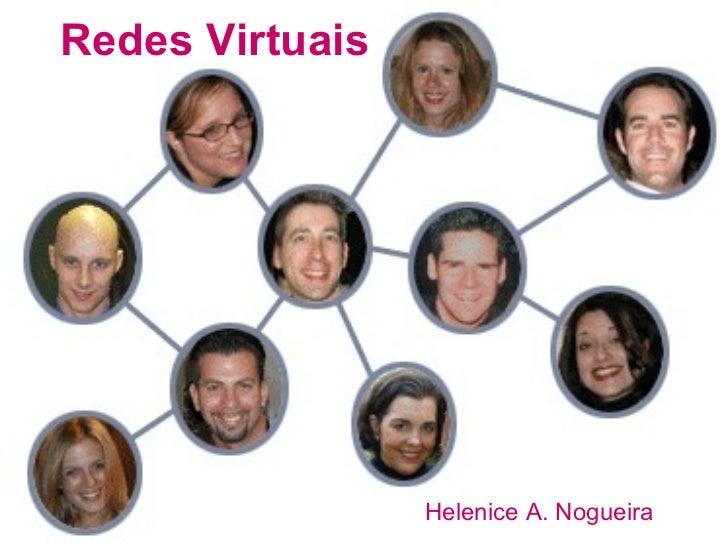 Redes Virtuais Helenice A. Nogueira
