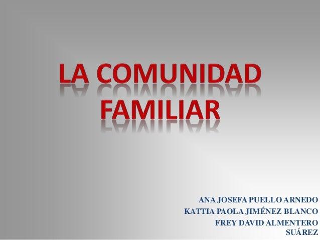 ANA JOSEFA PUELLO ARNEDO KATTIA PAOLA JIMÉNEZ BLANCO FREY DAVID ALMENTERO SUÁREZ