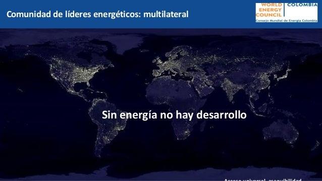Código: DP-FO-024 Versión: 2 Fecha de aprobación: 18-may-2016 Comunidad de líderes energéticos: multilateral Sin energía n...