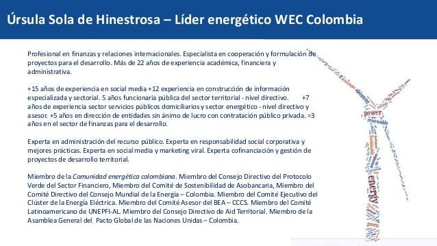 Código: DP-FO-024 Versión: 2 Fecha de aprobación: 18-may-2016 Úrsula Sola de Hinestrosa – Líder energético WEC Colombia Pr...