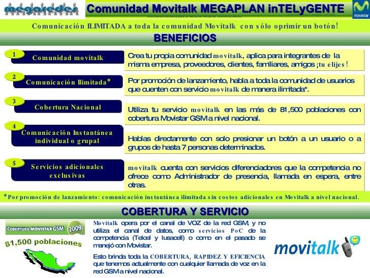 Movitalk  opera por el canal de VOZ de la red GSM, y no utiliza el canal de datos, como  servicios PoC  de la competencia ...