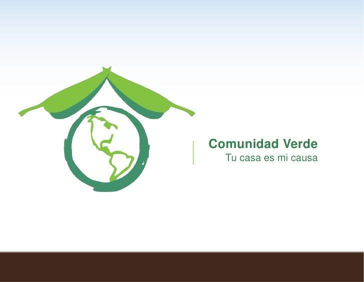 Comunidad Verde   Tu casa es mi causa