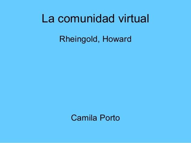La comunidad virtual  Rheingold, Howard  Camila Porto