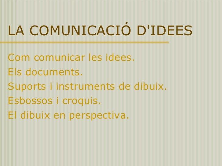 La comunicació d'idees Slide 2