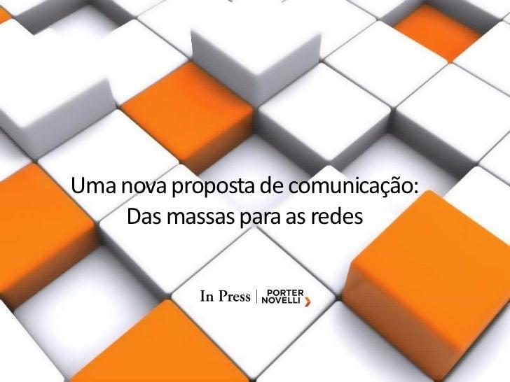Uma nova proposta de comunicação:    Das massas para as redes