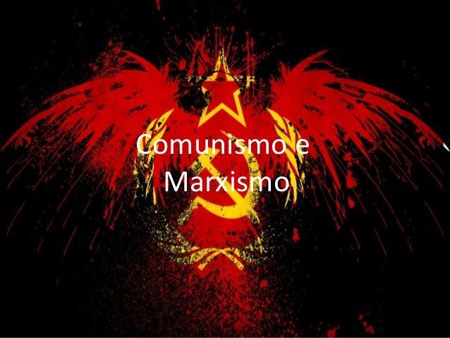 Comunismo e Marxismo