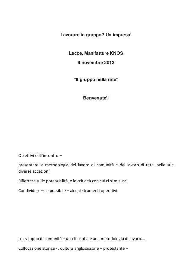 """Lavorare in gruppo? Un impresa!  Lecce, Manifatture KNOS 9 novembre 2013  """"Il gruppo nella rete""""  Benvenutei  Obiettivi de..."""