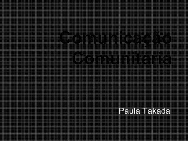Comunicação Comunitária Paula Takada