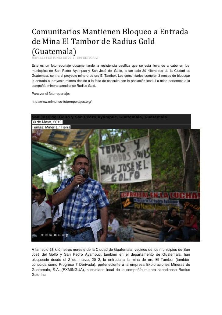 Comunitarios Mantienen Bloqueo a Entradade Mina El Tambor de Radius Gold(Guatemala)JUEVES 14 DE JUNIO DE 2012 11:01 EDITOR...