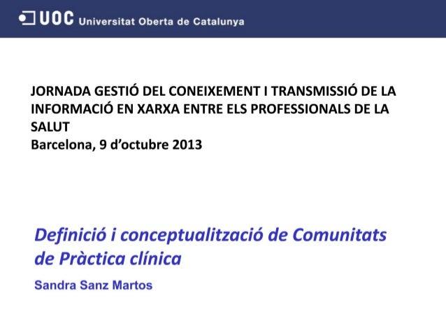 Heu vist un extracte de la Presentació: -Definició i conceptualització de Comunitats de PràcticaSandra Sanz Martos  Podeu ...
