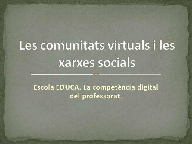 Escola EDUCA. La competència digital          del professorat .