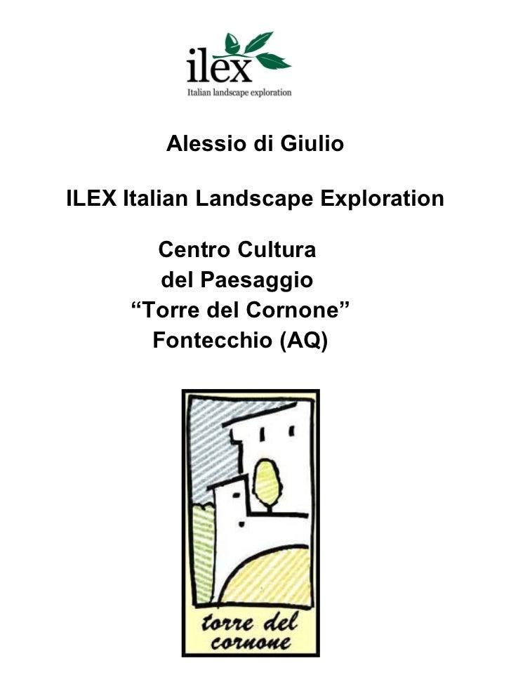"""Alessio di GiulioILEX Italian Landscape Exploration       Centro Cultura        del Paesaggio     """"Torre del Cornone""""     ..."""