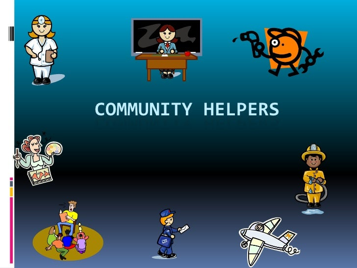 CoMMUNITY HELPERS<br />