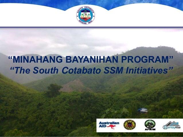 """MINAHANG BAYANIHAN PROGRAM"" ""The South Cotabato SSM Initiatives"""