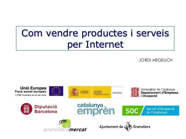 Com vendre productes i serveis per Internet JORDI ARGELICH