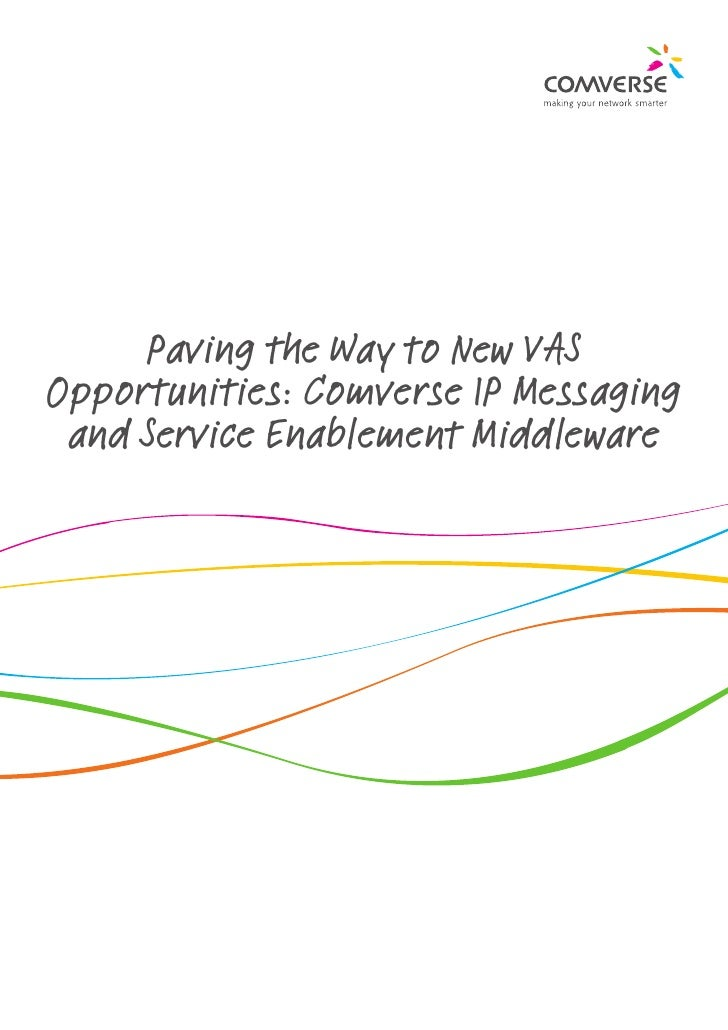 Paving the Way to New VASOpportunities: Comverse IP Messaging and Service Enablement Middleware