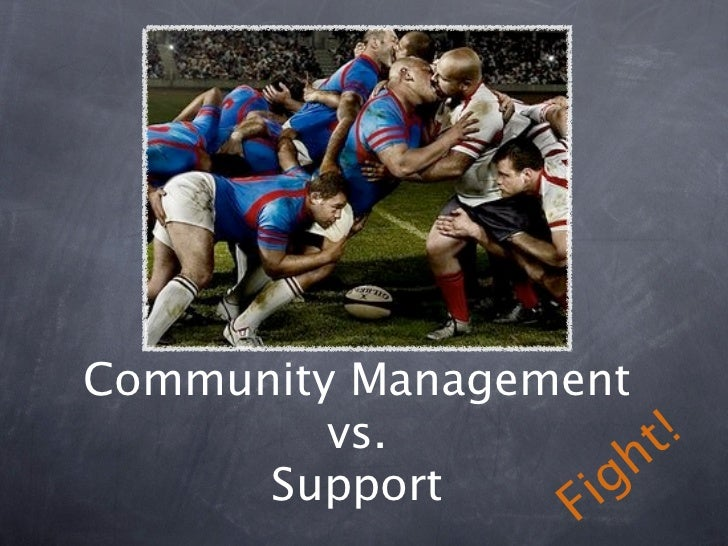 Community Management         vs.            t !      Support       g h                  i   F
