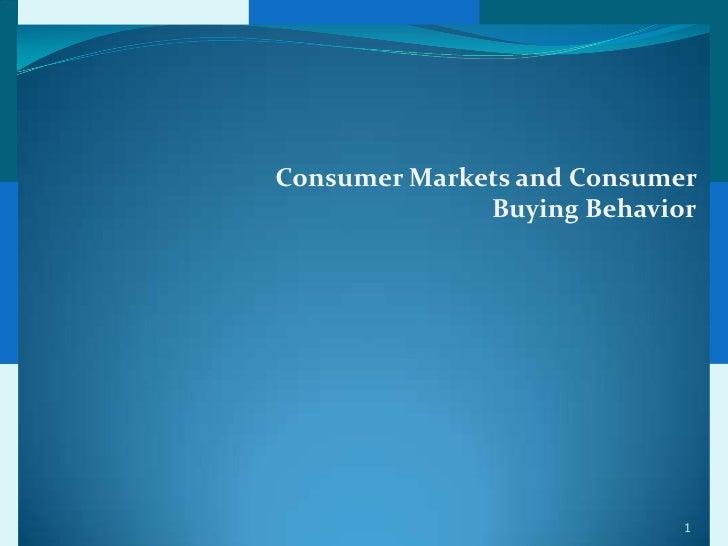 Consumer Markets and Consumer              Buying Behavior                            1