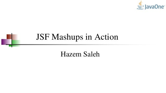 JSF Mashups in ActionHazem Saleh