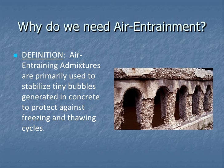 Con 122 session 3 air entraining admixtures for What happens to concrete if it freezes