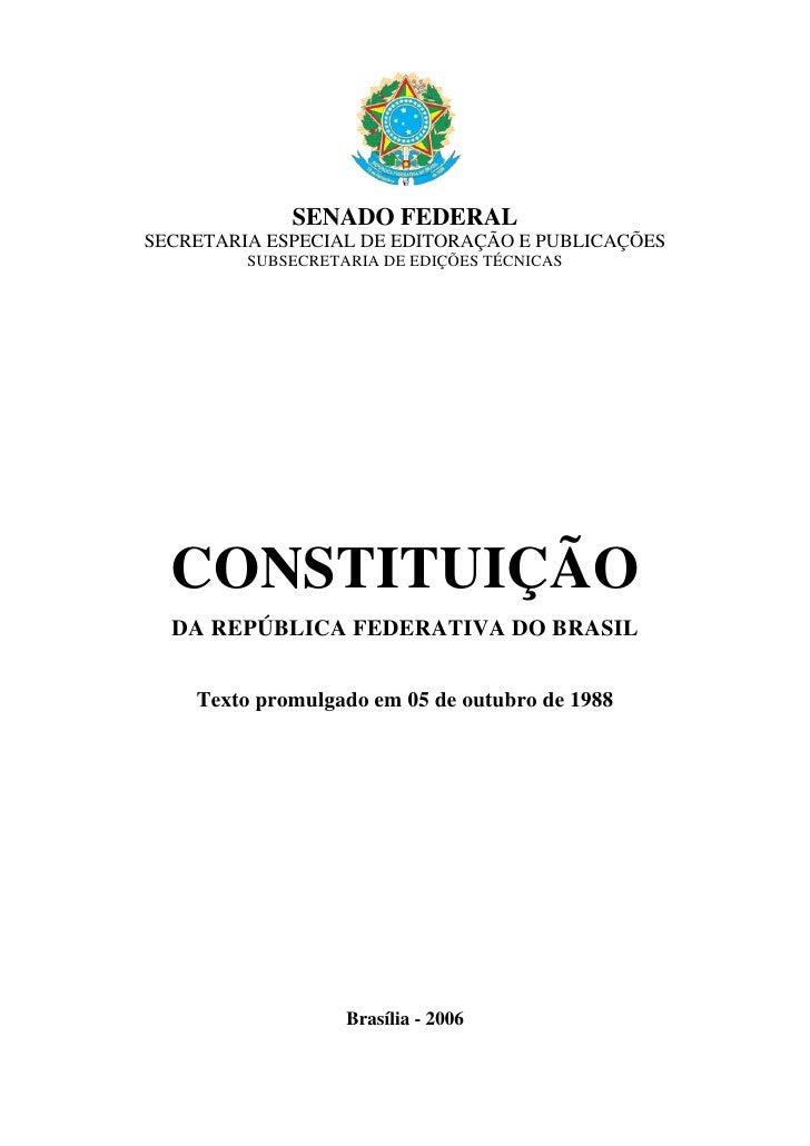 SENADO FEDERAL SECRETARIA ESPECIAL DE EDITORAÇÃO E PUBLICAÇÕES          SUBSECRETARIA DE EDIÇÕES TÉCNICAS       CONSTITUIÇ...