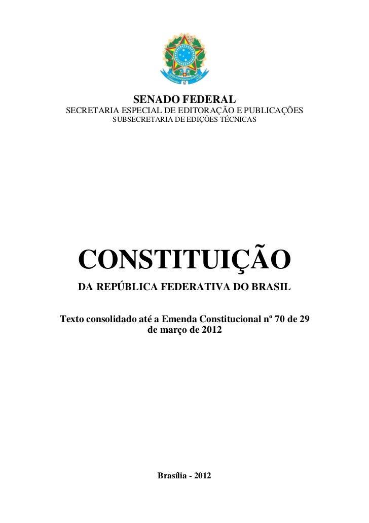 SENADO FEDERAL SECRETARIA ESPECIAL DE EDITORAÇÃO E PUBLICAÇÕES            SUBSECRETARIA DE EDIÇÕES TÉCNICAS    CONSTITUIÇÃ...