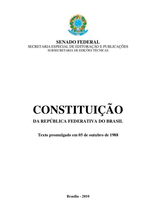SENADO FEDERALSECRETARIA ESPECIAL DE EDITORAÇÃO E PUBLICAÇÕES         SUBSECRETARIA DE EDIÇÕES TÉCNICAS  CONSTITUIÇÃO  DA ...