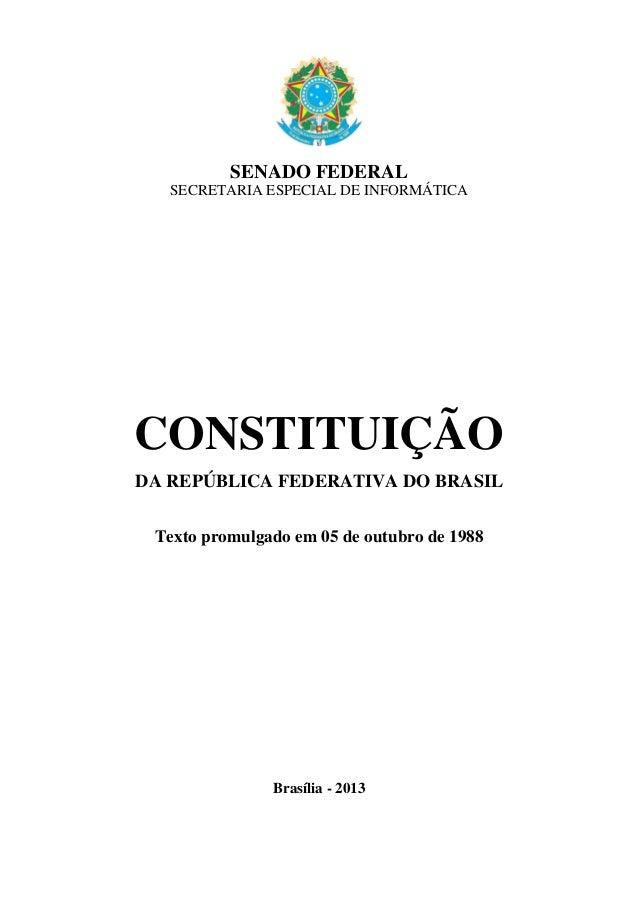 SENADO FEDERALSECRETARIA ESPECIAL DE INFORMÁTICACONSTITUIÇÃODA REPÚBLICA FEDERATIVA DO BRASILTexto promulgado em 05 de out...