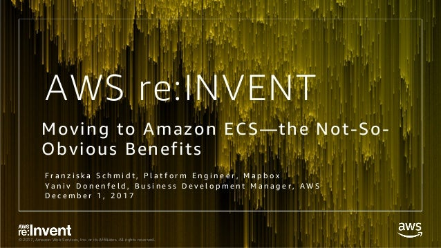 Moving to Amazon ECS – the Not-So-Obvious Benefits - CON356