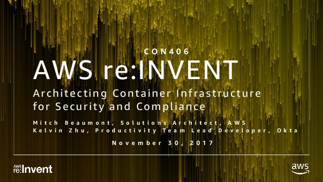 © 2017, Amazon Web Services, Inc. or its Affiliates. All rights reserved. AWS re:INVENT Architecting Container Infrastruct...