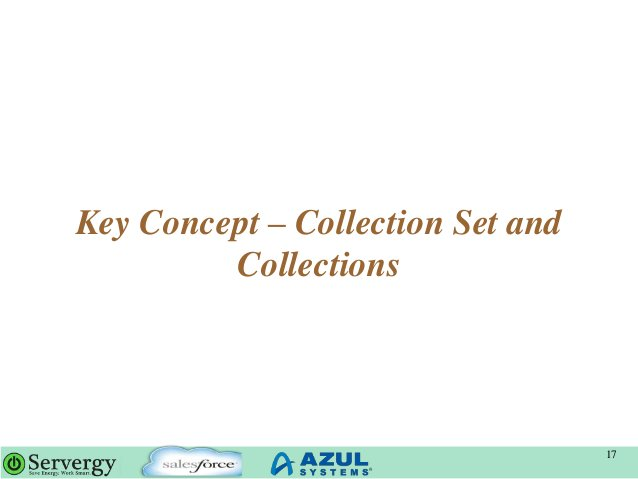 Key Concept – Collection Set and Collections 17