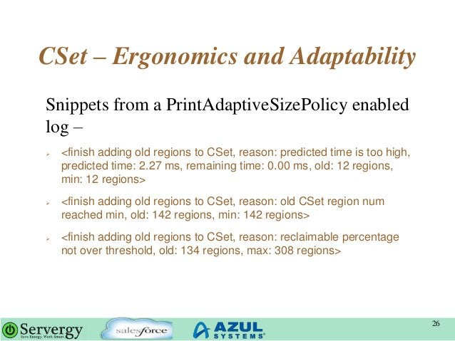 CSet – Ergonomics and Adaptability Snippets from a PrintAdaptiveSizePolicy enabled log –  <finish adding old regions to C...