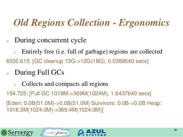 Old Regions Collection - Ergonomics  During concurrent cycle  Entirely free (i.e. full of garbage) regions are collected...
