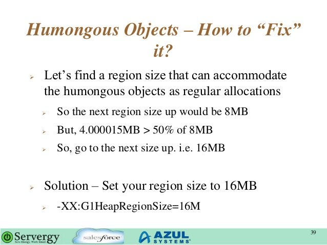 """Humongous Objects – How to """"Fix"""" it?  Let""""s find a region size that can accommodate the humongous objects as regular allo..."""