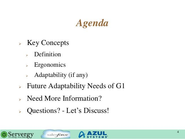 Agenda  Key Concepts  Definition  Ergonomics  Adaptability (if any)  Future Adaptability Needs of G1  Need More Info...