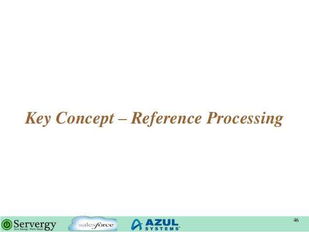 Key Concept – Reference Processing 46