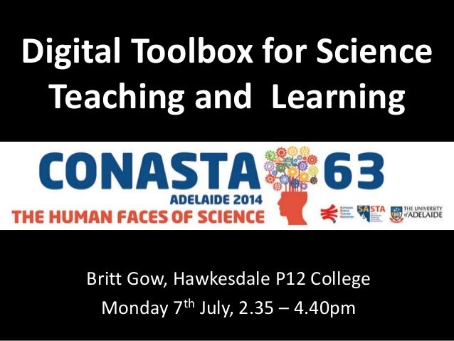 Digital Toolbox for Science Teaching and Learning Britt Gow, Hawkesdale P12 College Monday 7th July, 2.35 – 4.40pm