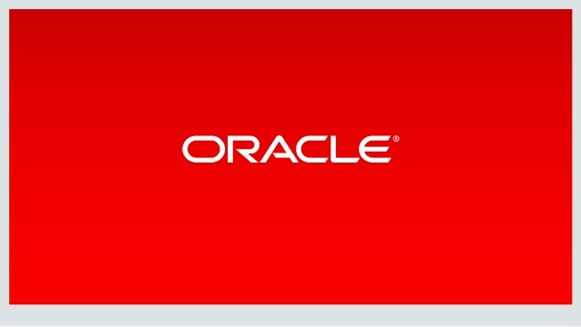 Copyright©2016,Oracleand/oritsaffiliates.Allrightsreserved.| Confidential–Oracle MigratingandManaging Cus...
