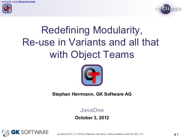 eclip se. or g/ obje ctt eams                    Redefining Modularity,                 Re-use in Variants and all that   ...