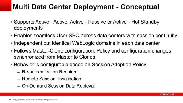 Multi Data Center Deployment - Conceptual  Supports Active - Active, Active - Passive or Active - Hot Standby  deployment...