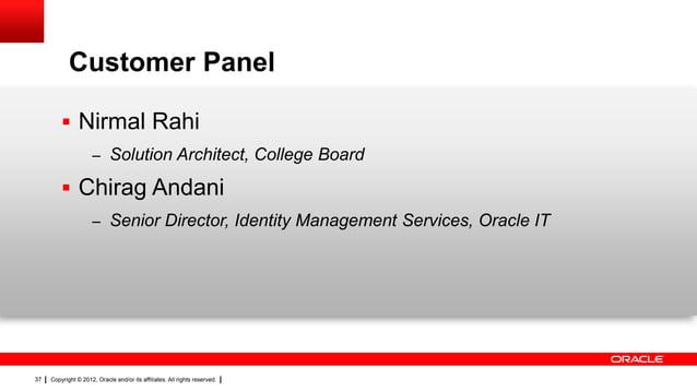 Customer Panel  Nirmal Rahi – Solution Architect, College Board   Chirag Andani – Senior Director, Identity Management S...
