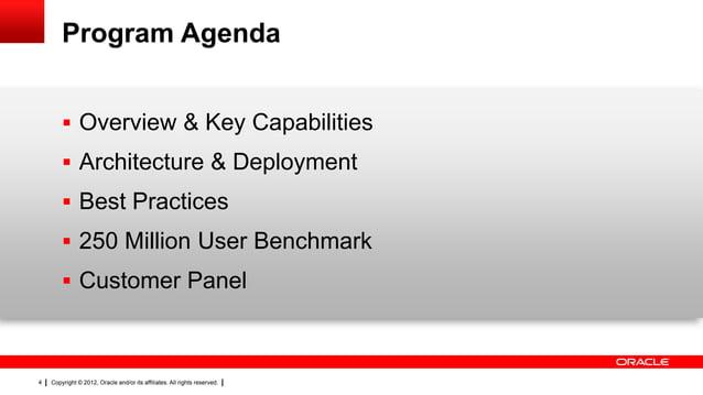 Program Agenda  Overview & Key Capabilities  Architecture & Deployment   Best Practices  250 Million User Benchmark  ...