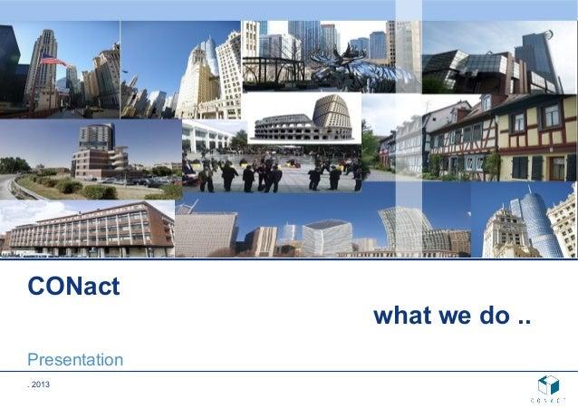 . 2013CONactwhat we do ..Presentation